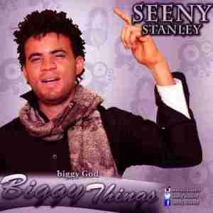 Seeny Stanley - Biggy Things